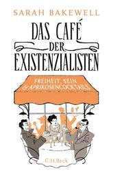 Das Café der Existenzialisten - Freiheit, Sein und Aprikosencocktails