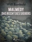 Will Berthold: Malmedy - Das Recht des Siegers ★★★