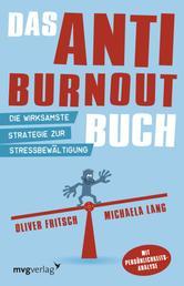 Das Anti-Burnout-Buch - Die wirksamste Strategie zur Stressbewältigung