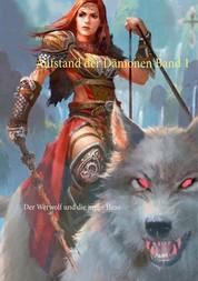 Aufstand der Dämonen Band 1 - Der Werwolf und die junge Hexe