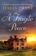Teresa Crane: A Fragile Peace