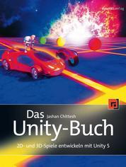 Das Unity-Buch - 2D- und 3D-Spiele entwickeln mit Unity 5