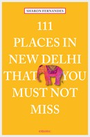 Sharon Fernandes: 111 Places in New Delhi that you must not miss ★★