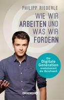 Philipp Riederle: Wie wir arbeiten, und was wir fordern ★★