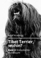 Adolf Kraßnigg: Tibet Terrier wohin?