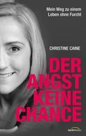 Christine Caine: Der Angst keine Chance ★★★★