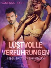 Lustvolle Verführungen: Sieben erotische Novellen