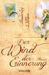 Der Wind der Erinnerung - Roman