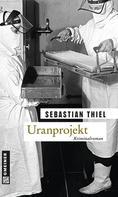 Sebastian Thiel: Uranprojekt ★★★★