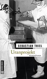 Uranprojekt - Kriminalroman