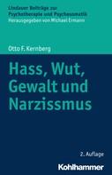 Otto F. Kernberg: Hass, Wut, Gewalt und Narzissmus ★★★★