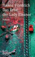 Hanna Friedrich: Das Erbe der Lady Eleanor ★★★