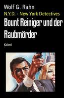 Wolf G. Rahn: Bount Reiniger und der Raubmörder