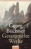 Georg Büchner: Gesammelte Werke