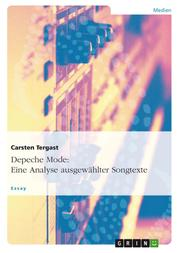 Depeche Mode: Eine Analyse ausgewählter Songtexte