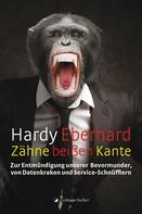 Hardy Eberhard: Zähne beißen Kante ★
