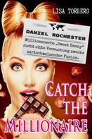 Lisa Torberg: Catch the Millionaire - Daniel Rochester ★★★★
