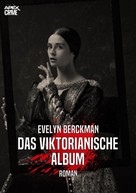 Evelyn Berckman: DAS VIKTORIANISCHE ALBUM