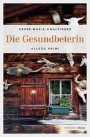 Xaver Maria Gwaltinger: Die Gesundbeterin ★★★★