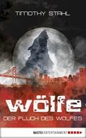 Timothy Stahl: Der Fluch des Wolfes ★★★
