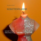 Käthe Braun-Prager: Schattenflamme
