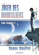 Hanns Kneifel: Cade Chandra 2: Jäger des Mondsilbers ★★★★