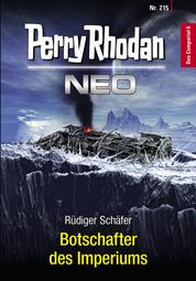 Perry Rhodan Neo 215: Botschafter des Imperiums