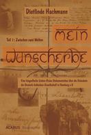 Dietlinde Hachmann: Mein Wunscherbe. Teil 1: Zwischen zwei Welten