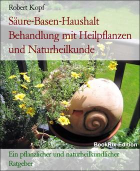 Säure-Basen-Haushalt Behandlung mit Heilpflanzen und Naturheilkunde