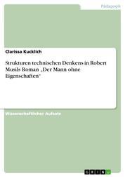"""Strukturen technischen Denkens in Robert Musils Roman """"Der Mann ohne Eigenschaften"""""""