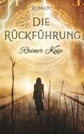 Rainer Keip: Die Rückführung