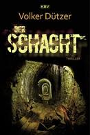 Volker Dützer: Der Schacht ★★★★