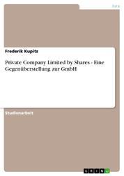 Private Company Limited by Shares - Eine Gegenüberstellung zur GmbH
