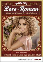 Lore-Roman 16 - Liebesroman - Verlockt vom Glanz der großen Welt