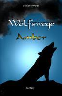 Stefanie Worbs: Wolfswege 1 -Amber ★★★★