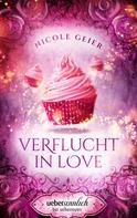 Nicole Geier: Verflucht in Love ★★★