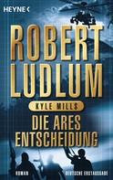 Robert Ludlum: Die Ares-Entscheidung ★★★★
