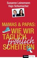Susanne Leinemann: Mamas & Papas: Wie wir täglich fröhlich scheitern ★★★★