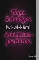 Tanja Schmelzer: [wi-wi-käm]
