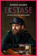 Patrick Salmen: Ekstase - ist doch auch mal ganz schön ★★★★