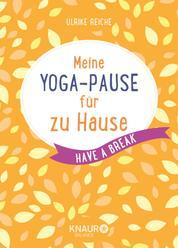 Meine Yoga-Pause für zu Hause - Have a break