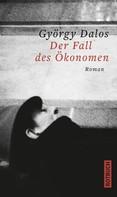 György Dalos: Der Fall des Ökonomen ★★★★