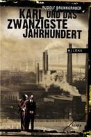 Rudolf Brunngraber: Karl und das 20. Jahrhundert