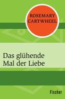 Rosemary Cartwheel: Das glühende Mal der Liebe ★★★
