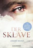 Anand Dilvar: Der Sklave ★★★★★
