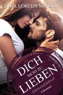 Inka Loreen Minden: Dich nicht zu lieben ★★★★