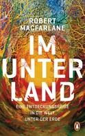Robert Macfarlane: Im Unterland ★★★