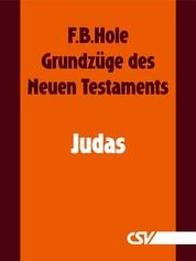 Grundzüge des Neuen Testaments - Judas