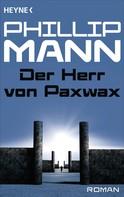 Phillip Mann: Der Herr von Paxwax - ★★★★