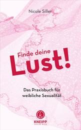 Finde deine Lust! - Das Praxisbuch für weibliche Sexualität